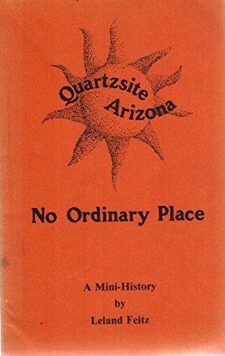 9780936564012: Quartzsite, Arizona, no ordinary place: A mini-history