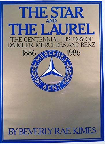 9780936573014: The Star and the Laurel: The Centennial History of Daimler, Mercedes, and Benz, 1886-1986
