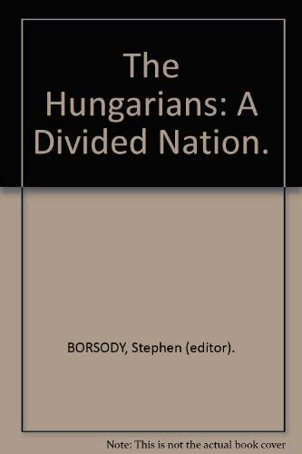 9780936586076: The Hungarians: A divided nation (Yale Russian and East European publications)