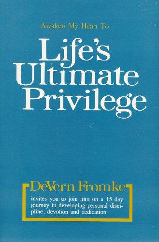 9780936595016: Life's Ultimate Privilege