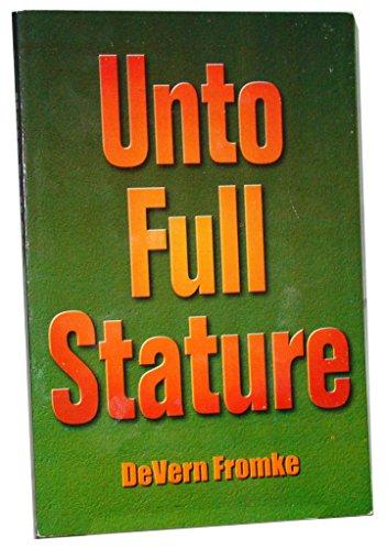 9780936595030: Unto Full Stature