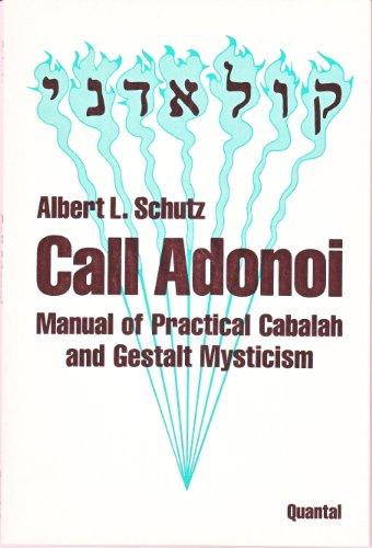 9780936596006: Call Adonoi. Manual of Practical Cabalah and Gestalt Mysticism