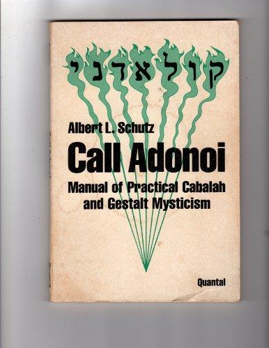 9780936596006: Call Adonoi: Manual of Practical Cabalah and Gestalt Mysticism