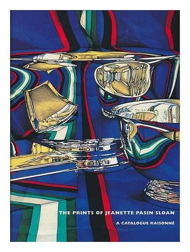 The Prints of Jeanette Pasin Sloan. Foreword by Martha Tedeschi