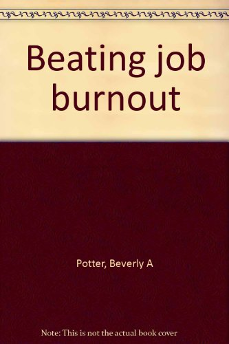 9780936602028: Beating job burnout