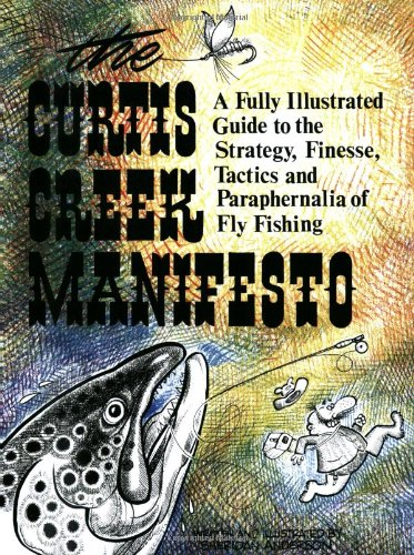 9780936608068: Curtis Creek Manifesto: A Fully Illustrated Guide to the Stategy, Finesse, Tactics, and Paraphernalia of Fly Fishing