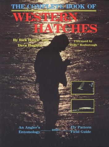 9780936608129: The Complete Book of Western Hatches: An Angler's Entomology and Fly Pattern Field Guide