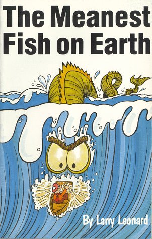 Meanest Fish on Earth (9780936608297) by Larry Leonard