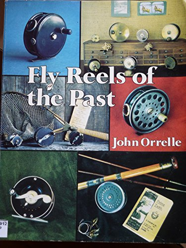 Fly Reels of the Past: Orrelle, John