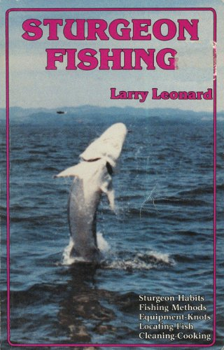 Sturgeon Fishing (0936608579) by Leonard, Larry