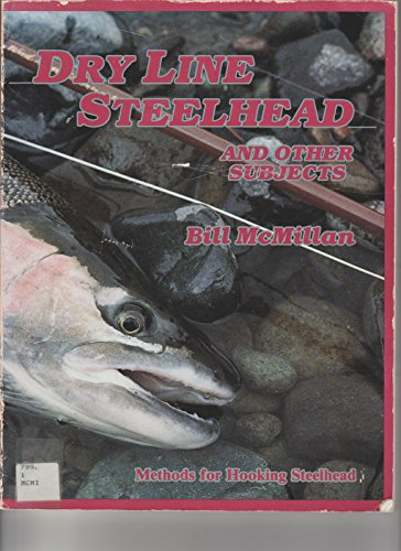 9780936608624: Dry Line Steelhead and Other Subjects