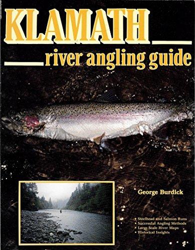 Klamath River Angling Guide: Burdick, George