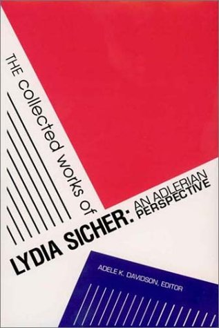 9780936609225: The Collected Works of Lydia Sicher: An Adlerian Perspective