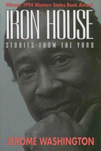 Iron House- Stories from the Yard: Jerome Washington
