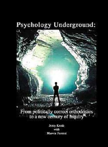 9780936618036: Psychology Underground: from politically correct orthodoxies to a new century of inquiry