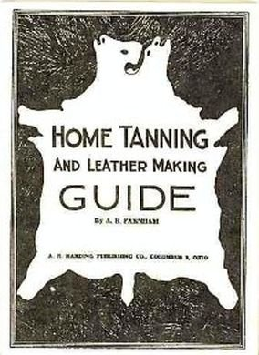 9780936622118: Home Tanning and Leather Making Guide