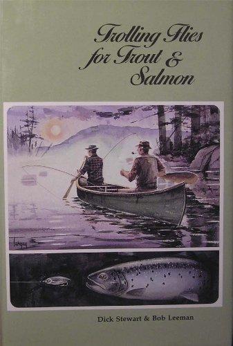 Trolling Flies for Trout and Salmon: Stewart, Dick;Leeman, Bob