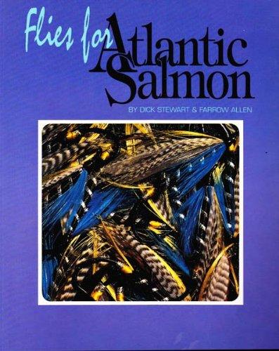 Flies for Atlantic Salmon: Stewart, Dick;Allen, Farrow