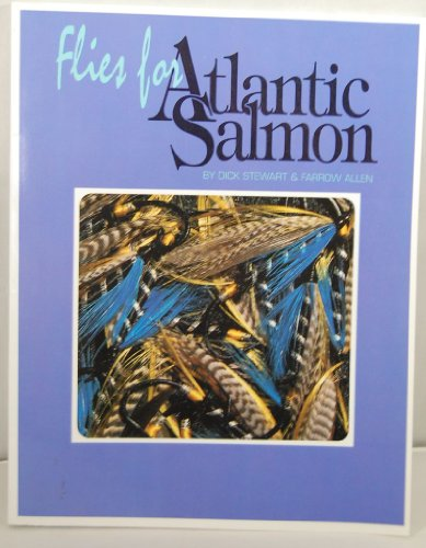 Flies for Atlantic Salmon: Stewart, Dick;Allen, Farrow