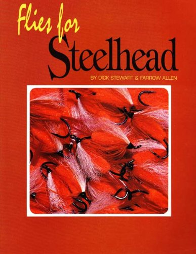 FLIES FOR STEELHEAD. By Dick Stewart and Farrow Allen.: Stewart (Dick) & Allen (Farrow).