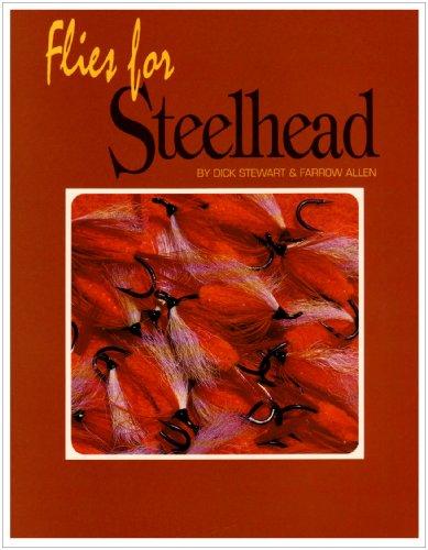 Flies for Steelhead: Dick Stewart, Farrow