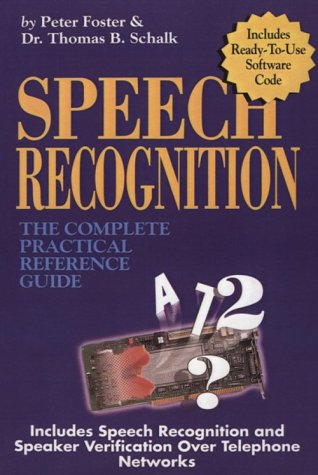 9780936648392: Speech Recognition: the Complete Practical Reference Guide