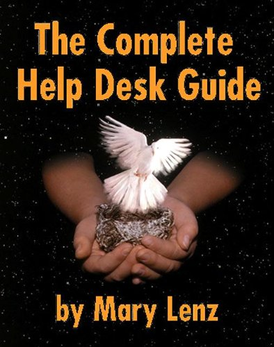 The Complete Help Desk Guide: Mary Lenz