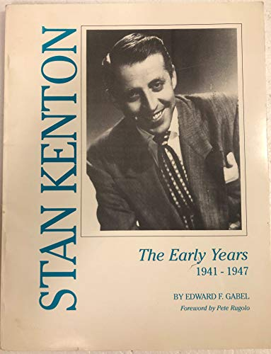 9780936653518: Stan Kenton: The Early Years, 1941-1947
