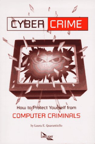 9780936653747: Cyber Crime: How to Protect Yourself from Computer Criminals