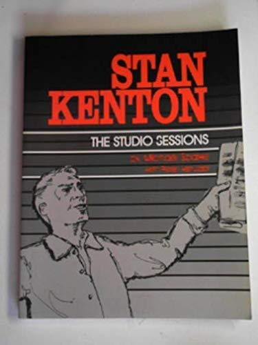 9780936653822: Stan Kenton: The Studio Sessions : A Discography