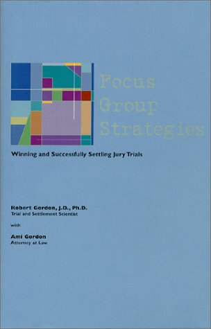 9780936654034: Focus Group Strategies: Winning and Successfully Settling Jury Trials