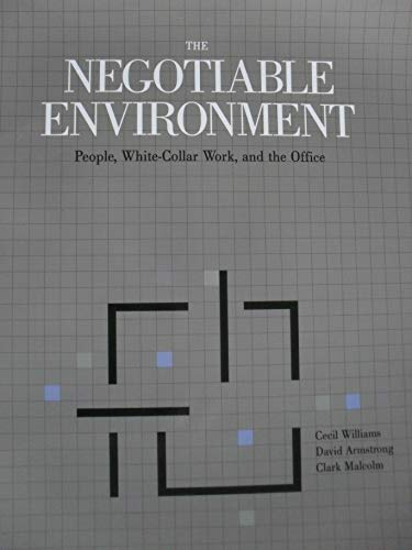 The Negotiable Environment : People, White-Collar Work,: Cecil L. Williams;