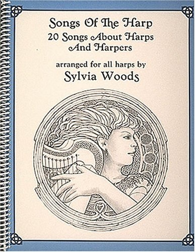 9780936661148: Songs Of The Harp: 20 Songs About Harps and Harpers