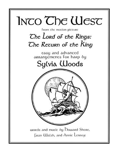 9780936661384: Into the West from the motion picture The Lord of the Rings: The Return of the King: Easy and Advanced Arrangements for Harp