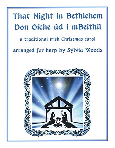 That Night In Bethlehem (Don O¿Che Þd I Mbeithil) For Solo Harp: Sylvia Woods