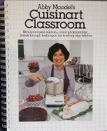 Abby Mandel's Cuisinart Classroom: Ruth S. (editor);