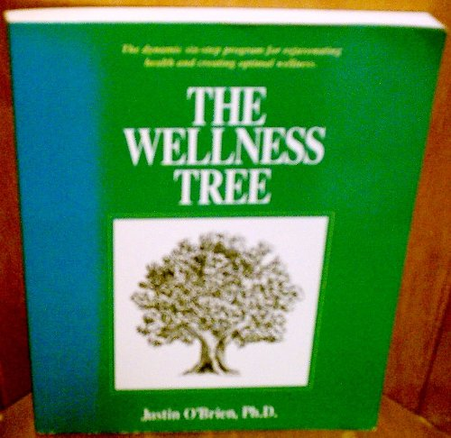The Wellness Tree: The Dynamic Six-Step Program: Justin O'Brien; Swami