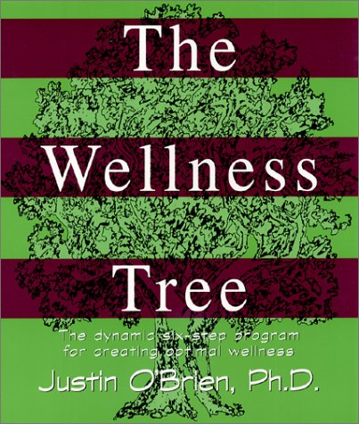 9780936663258: The Wellness Tree: The Dynamic Six Step Program for Creating Optimal Wellness