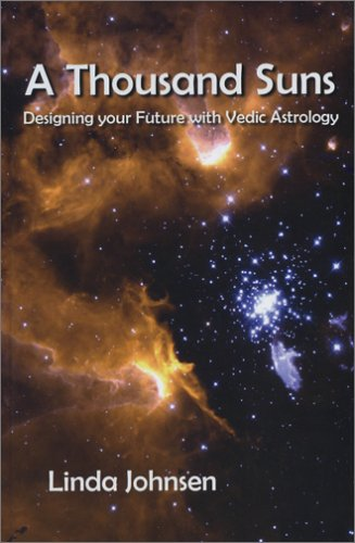 9780936663357: A Thousand Suns: Designing Your Future with Vedic Astrology