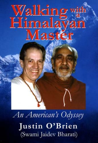 Walking with a Himalayan Master : An: Swami Jaidev Bharati