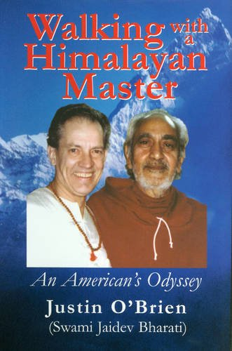 Walking with a Himalayan Master : An: Jaidev Bharati; Justin