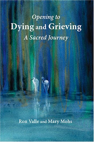 9780936663401: Opening to Dying and Grieving: A Sacred Journey