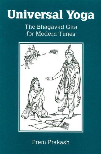 9780936663487: Universal Yoga: The Bhagavad Gita for Modern Times