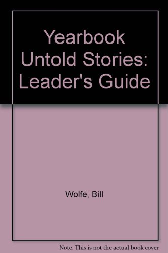 Yearbook Untold Stories: Leader's Guide: Bill Wolfe, Martha Wolfe