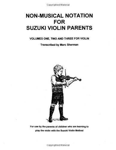 9780936676463: Non-Musical Notation for Suzuki Violin Parents, Volumes One, Two and Three