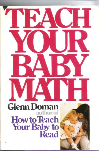 9780936676951: How to Teach Your Baby Math