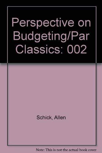 9780936678016: Perspective on Budgeting/Par Classics (PAR classics series)
