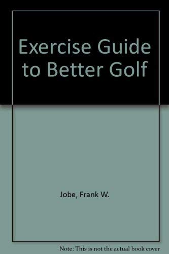9780936691060: Exercise Guide to Better Golf