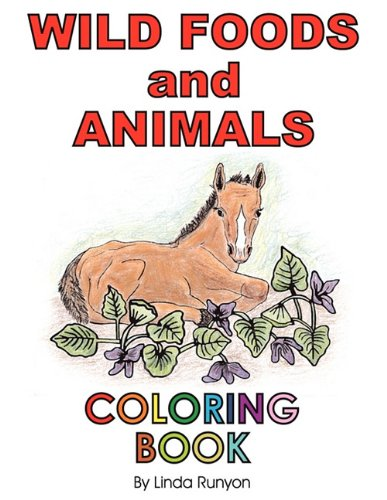 Wild Foods and Animals Coloring Book (9780936699134) by Linda Runyon