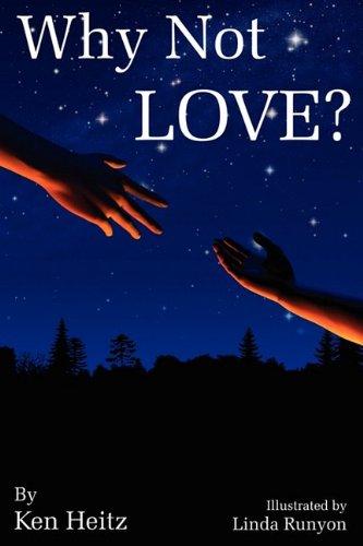 Why Not Love? (Paperback): Ken Heitz
